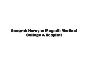 Anugrah Narayan Magadh Medical College & Hospital